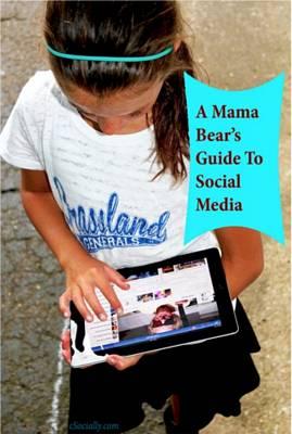 A Mama Bear's Guide To Social Media